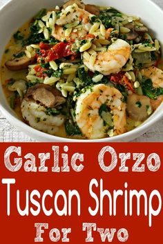 Garlic Orzo Tuscan Shrimp for Two is coated in a light and creamy Parmesan cheese sauce filled with garlic, sun dried tomatoes, baby bella mushrooms, onion and spinach! Orzo Recipes, Shrimp Recipes, Fish Recipes, Cooking Recipes, Healthy Recipes, Shrimp Dishes, Fish Dishes, Pasta Dishes, Seafood Dinner