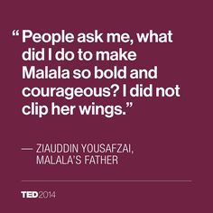 A great dad. One reason why Malala is who she is.