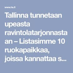 Tallinna tunnetaan upeasta ravintolatarjonnastaan – Listasimme 10 ruokapaikkaa, joissa kannattaa syödä juuri nyt