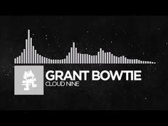 [EDM] - Grant Bowtie - Cloud Nine [Monstercat Release]