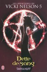 Les aventures de Vicki Nelson, tome 5, Dette de sang • Tanya Huff • J'ai lu - Darklight