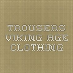 Trousers - Viking Age Clothing