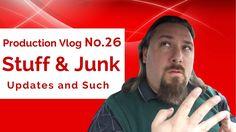Stuff & Junk   Production Vlog #26