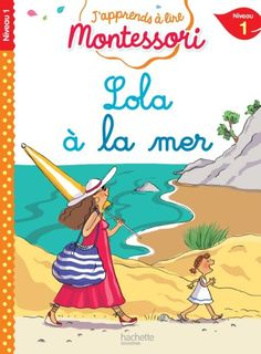 Lola à la mer, niveau 1 - J'apprends à lire Montessori French Learning Books, French Language Learning, Montessori, 100 Days Of School, Learn French, Singapore, Julie, Reading, Kids