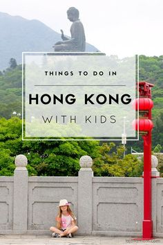 Learn tips for visiting Hong Kong with kids ranging from museums to day trips to Disneyland.