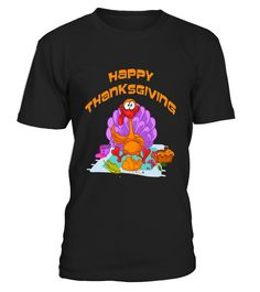 Happy Thanksgiving Turkey Funny T shirt For The Holidays