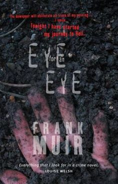 Eye For An Eye / Frank Muir (2013) Detective Chief Inspector Andy Gilchrist solves murders in St. Andrews.