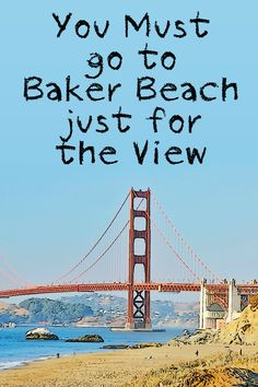 Baker Beach in San Francisco has more than just sand, like this view. Check this guide to find out what else you can do there.