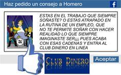 consejos de Homero Simpson unete al equipo de personas que piensan en ti como un amigo y no como un cliente somos CLUB DINERO EN LINEA http://blog.clubdineroenlinea.com/