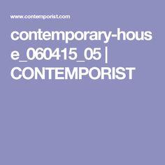 contemporary-house_060415_05 | CONTEMPORIST