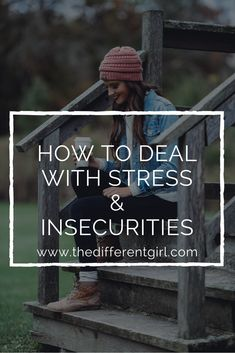 Tips for overcoming insecurities   Tips for overcoming stress   Christian Blogger   Christian Advice   How to battle lies   how to be more positive