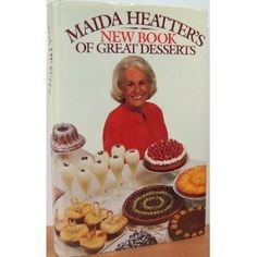 Maida Heatter's New Book of Great Desserts