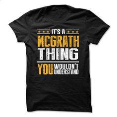Its a MCGRATH Thing BA001 - #shirt prints #shirt women. CHECK PRICE => https://www.sunfrog.com/Names/Its-a-MCGRATH-Thing-BA001.html?68278