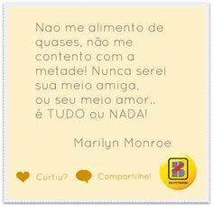 Quem concorda com a Marilyn? ;)