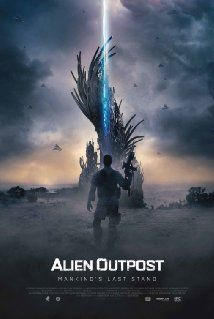 Complete waste of time if you hope for a sci-fi... 30/01/2015  Alien Outpost (2014) Poster