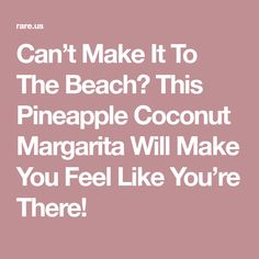 Can't Make It To The Beach? This Pineapple Coconut Margarita Will Make You Feel Like You're There! Nectar Juice, Agave Nectar, Pineapple Coconut, Pineapple Juice, Coconut Margarita, Blue Strawberry, Make You Feel, Rum, Food And Drink