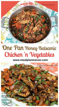 """One Pan Honey-Balsamic Chicken 'n Vegetables l Meal Planning Maven's Blog l With the simplest of ingredients, you can easily create this delicious """"meal in a pot"""" in no time at all! This dish will certainly jazz up your weeknight dinners and will look beautiful on your company table as well. Enjoy!"""