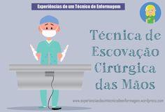 Técnica de Escovação Cirúrgica das Mãos – Experiências de um técnico de enfermagem