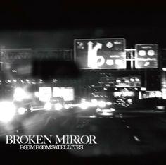 BROKEN MIRROR ~ BOOM BOOM SATELLITES, http://www.amazon.co.jp/dp/B007N6SDDA/ref=cm_sw_r_pi_dp_XKAMsb0KJ0NXC