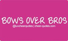 BOWS OVER BROS #cheerquotes #cheerleading #cheer #cheerleader