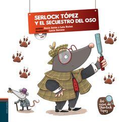 Los casos de Sherlock Tópez, Sherlock Tópez y el secuestro del oso - Lola Nuñez, Rocío Antón Blanco, Lucía Serrano.