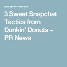 3 Sweet Snapchat Tactics from Dunkin' Donuts – PR News