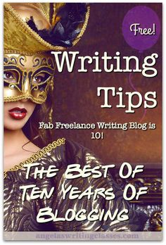 Writing Tips: The Best Of Ten Years Of Blogging (Sort Of)