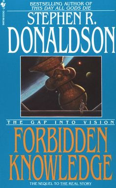"Read ""Forbidden Knowledge The Gap Into Vision"" by Stephen R. Donaldson available from Rakuten Kobo. Author of The Chronicles Of Thomas Covenant, one of the most acclaimed fantasy series of all time, master storyteller St. Cool Books, Sci Fi Books, Vision Book, Science Fiction Series, Alien Races, Fantasy Series, Bestselling Author, Storytelling, This Book"