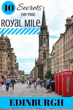 10 Things You Didn't Know About the Royal Mile in Edinburgh, Scotland.
