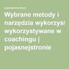 Wybrane metody i narzędzia wykorzystywane w coachingu | pojasnejstronie