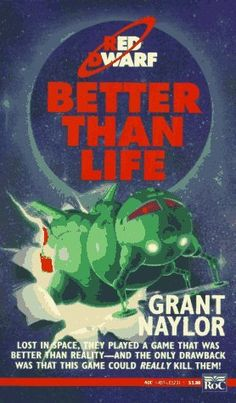 Better than Life (Red Dwarf) by Grant Naylor, http://www.amazon.com/dp/0451452313/ref=cm_sw_r_pi_dp_scdNqb19MAYFX/192-1090659-5030716