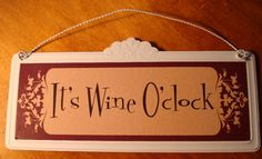 Image detail for -Its Wine O Clock Wine Tasting Bar Pub Bottle Sign Decor | eBay