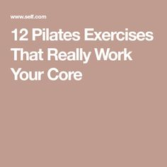 12 Pilates Exercises That Really Work Your Core
