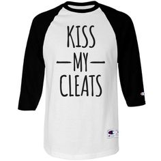 Kiss My Cleats Tee | Hey you.. yeah I'm talking to you. Shut up and kiss my cleats! Show off your soccer girl sass with this funny and cute raglan shirt. Let the other team know they've got nothing on you or your team with this cool shirt. #soccer
