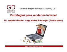 charla-emprendedora-gd-consultora-estrategias-para-vender-en-internet by gdobler via Slideshare