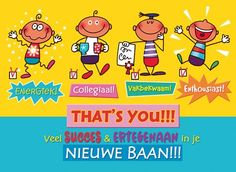 Nieuwe baan School Quotes, Happy Birthday Wishes, Christmas Wishes, Get Well, New Job, Birthday Celebration, Special Day, New Baby Products, Congratulations
