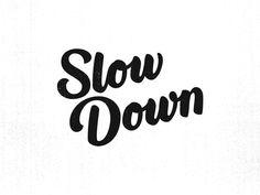 Slow Down by Aleksandra Malecka