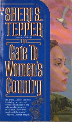 1989 Sheri S. Tepper - The Gate to Women's Country (Paperback) [Bantam Spectra cover illustration: Wilson McLean Album Covers, Texts, Novels, This Book, Self, Politics, Author, Gate, Country