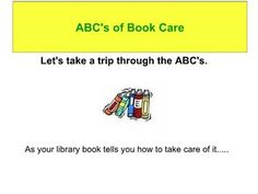Abc's of book care by Dover Shores Media Center, via Slideshare