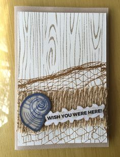 from the HumbleBee Books March workshop using Kaisercraft cardstock, 'Coastal… Wish You Are Here, Hessian, Masculine Cards, Clear Stamps, Card Stock, Beach House, Birthday Cards, Card Ideas, Coastal