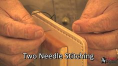 hand sewing leather - straight stitch with 1 needle & saddle stitch with 2 needles