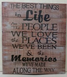 The Best Things In Life are the People we Love the Places We've Been - Distressed Wooden Sign 15x18 - Curlydoodledesigns - 1