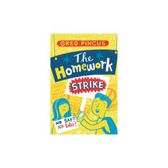Homework Strike - Reprint by Greg Pincus (Paperback) Standing Up For Oneself, Social Media Strategist, Social Themes, The Third Person, School Librarian, Good Student, Seventh Grade, History Teachers, Book Writer