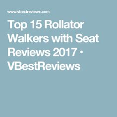 Top 15 Rollator Walkers with Seat Reviews 2017 • VBestReviews