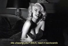 badass quotes Me chasing you Bitch ! Aesthetic c - quotes Bitch Quotes, Sassy Quotes, Mood Quotes, Qoutes, Savage Quotes Sassy, Frases Tumblr, Tumblr Quotes, Inspirierender Text, Aesthetic Captions