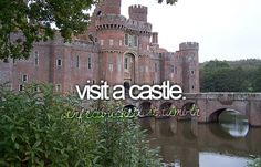 Visit a castle. Bucket List