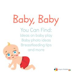 Ideas on play activities and photo opps for babies. Also included are resources on breastfeeding and sleeping.
