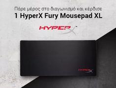 Το you.gr διοργανώνει διαγωνισμό και χαρίζει έναHyperX Fury Mousepad XL  Αριθμός Νικητών: 1  Δήλωσε τη συμμετοχή σου μέχρι και την  και ώρα 23:59  Οι αναλυτικοί όροι διενέργειας έχουν ανακοινωθεί σε αυτή τη σελίδα