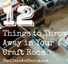 What to throw away when you're organizing a craft room. I share with you how I decided what to keep and what to get rid of. | DuctTapeAndDenim.com