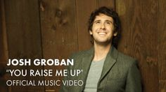 Josh Groban - You Raise Me Up [Official Music Video]   Inspiration for everyone's day! Enjoy!